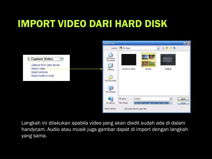 IMPORT VIDEO DARI HARD DISK