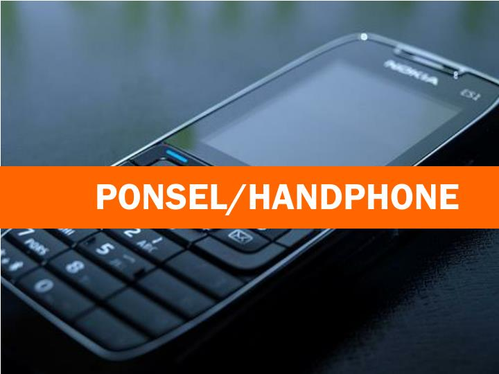 PONSEL/HANDPHONE