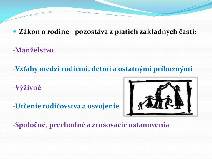 Zákon orodine - pozostáva z piatich základných častí: