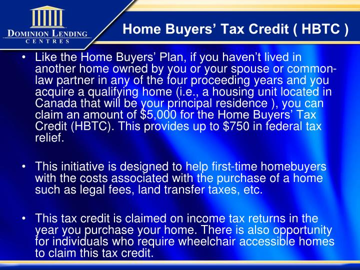 Home Buyers' Tax Credit ( HBTC )