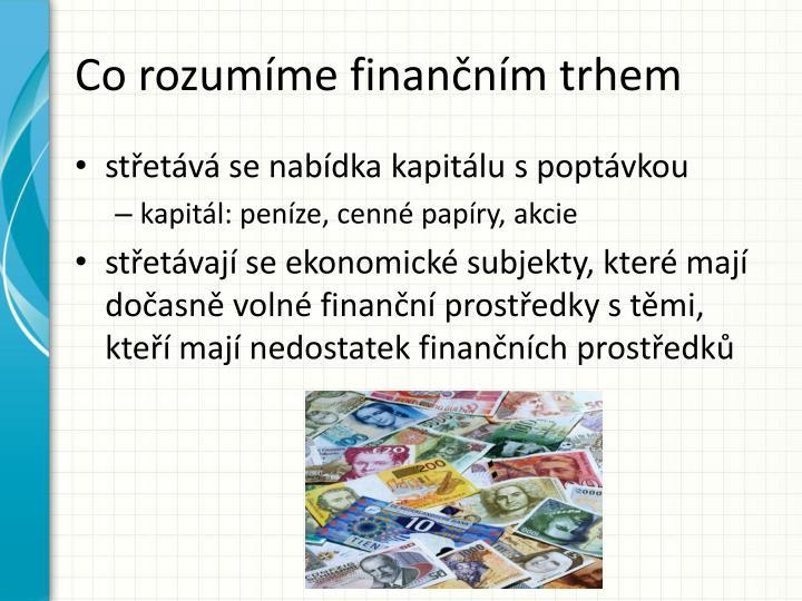 Co rozumíme finančním trhem