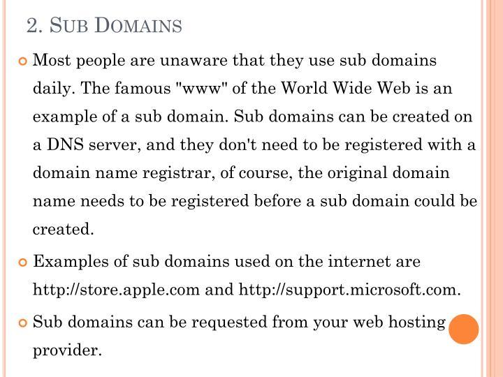 2. Sub Domains