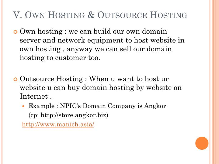 V. Own Hosting & Outsource Hosting