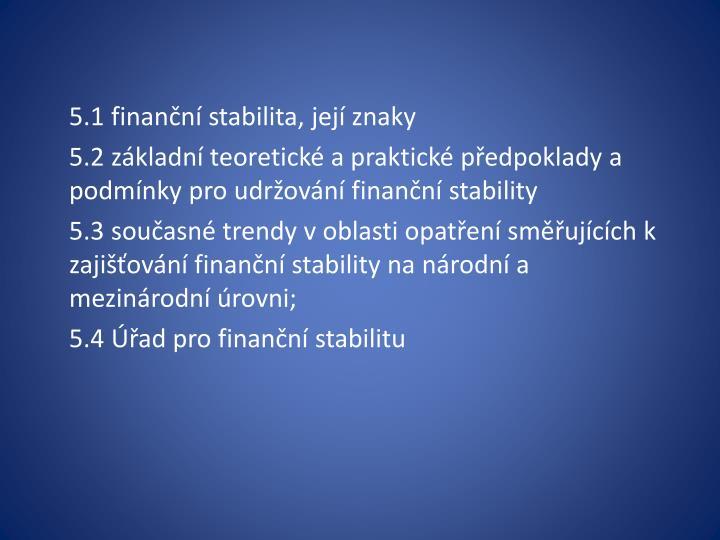 5.1 finanční stabilita, její znaky