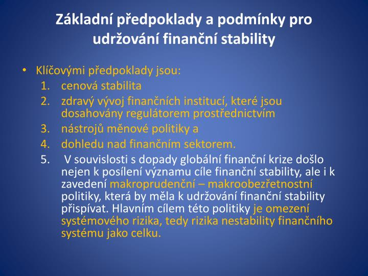Základní předpoklady a podmínky pro udržování finanční stability