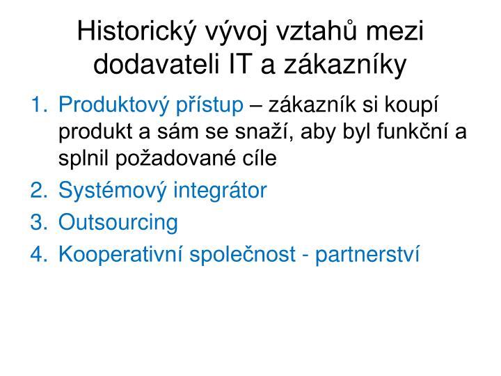 Historický vývoj vztahů mezi dodavateli IT a zákazníky