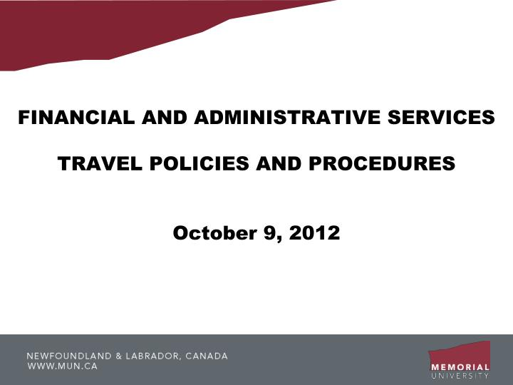 Financial and administrative services travel policies and procedures october 9 2012