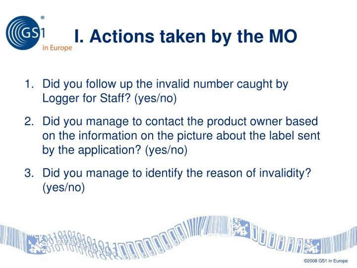 I. Actions taken by the MO