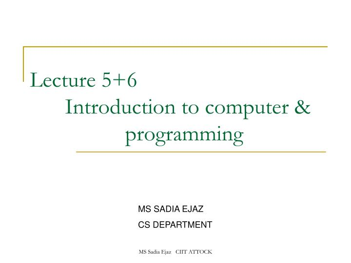 Lecture 5 6 introduction to computer programming