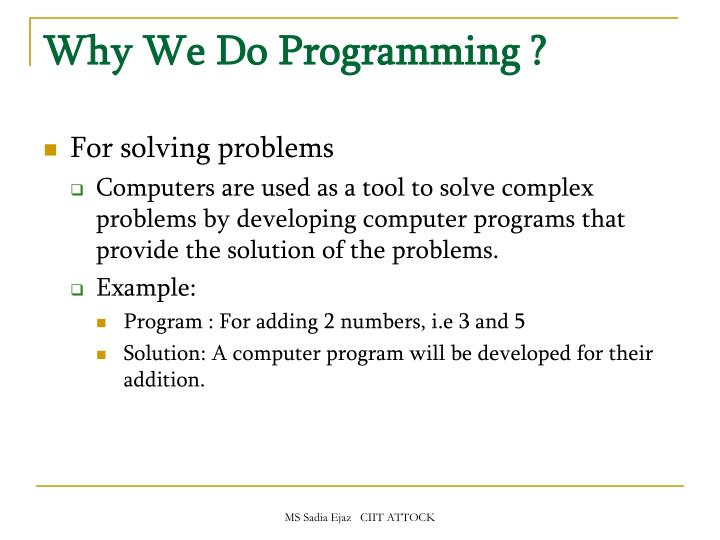 Why We Do Programming ?