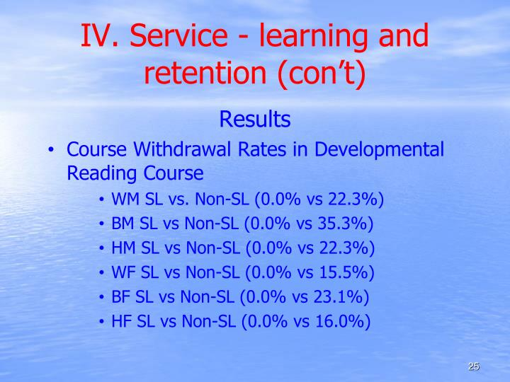 IV. Service - learning and retention (con't)