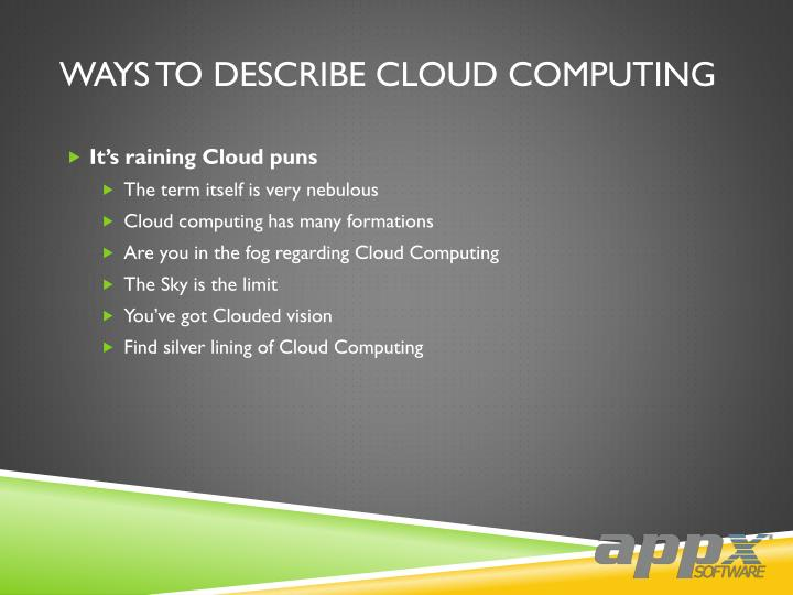 ways to describe cloud computing