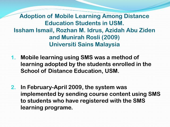 Adoption of Mobile Learning Among Distance Education Students in USM.