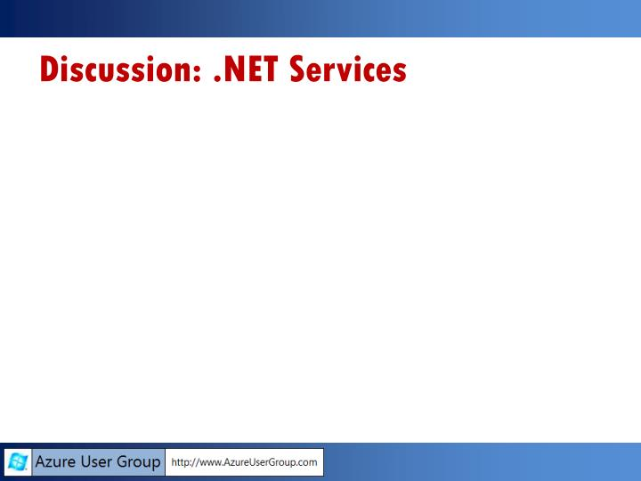 Discussion: .NET Services