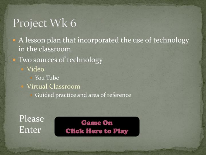 Project Wk 6