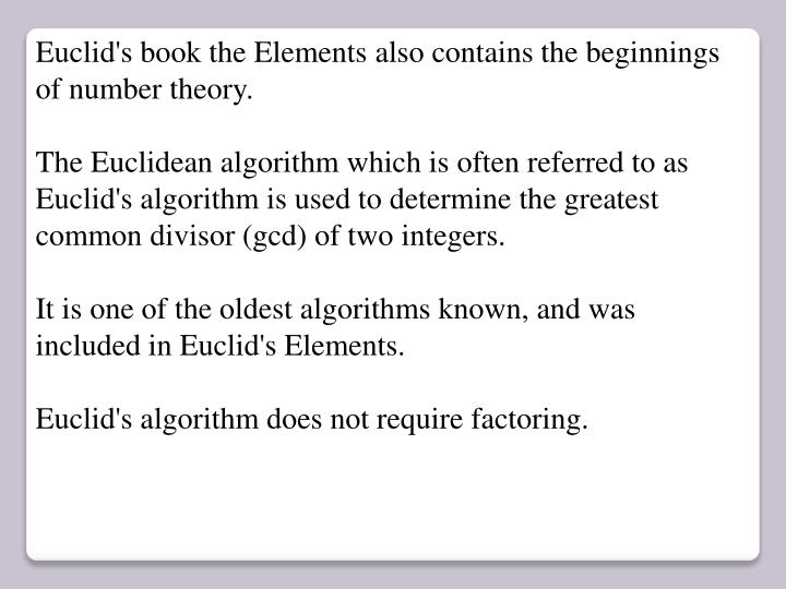Euclid's book the Elements also contains the beginnings of number theory.