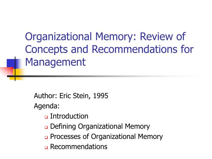 Organizational Memory: Review of