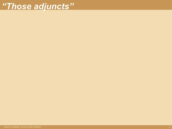 """""""Those adjuncts"""""""