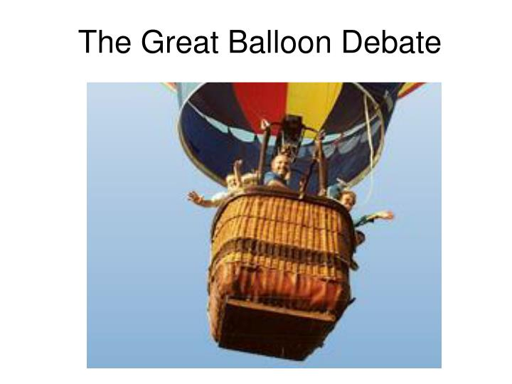 The great balloon debate