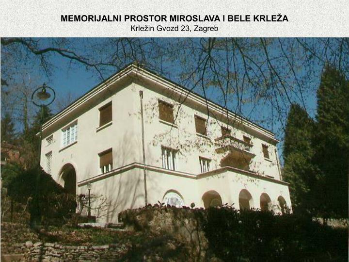MEMORIJALNI PROSTOR MIROSLAVA I BELE KRLEŽA