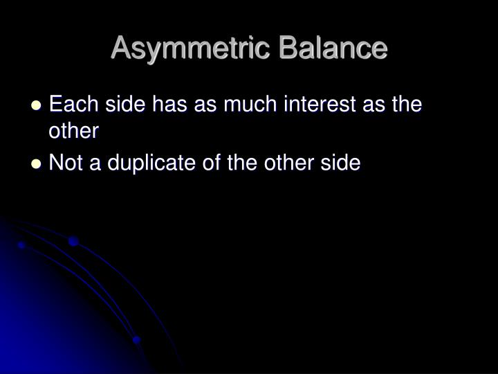 Asymmetric Balance