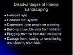 disadvantages of interior landscaping