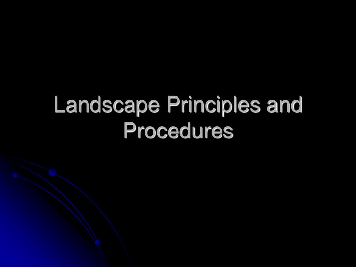 Landscape Principles and Procedures