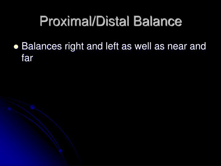 Proximal/Distal Balance