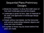 sequential plans preliminary designs