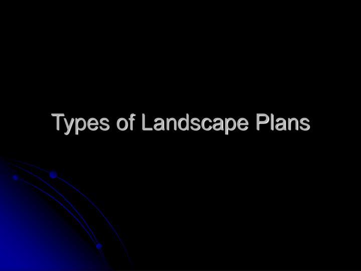 Types of Landscape Plans