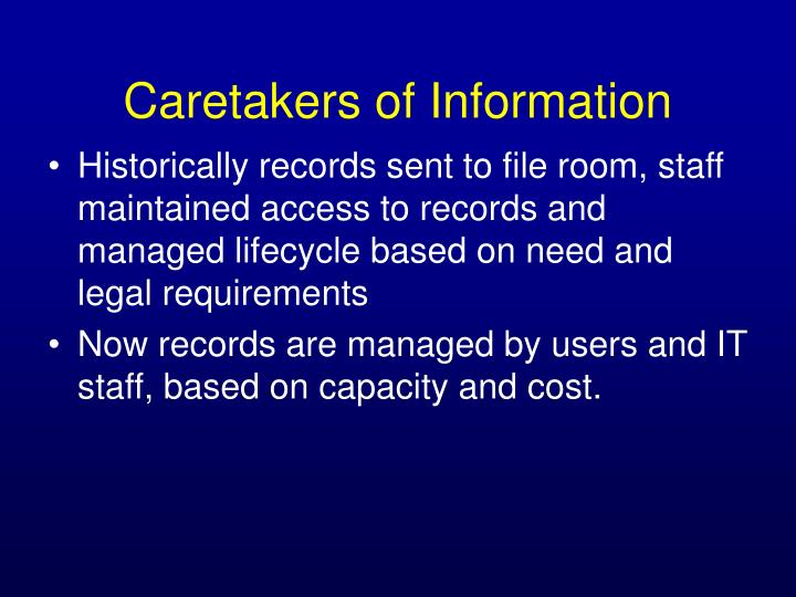 Historically records sent to file room, staff maintained access to records and managed lifecycle based on need and legal requirements