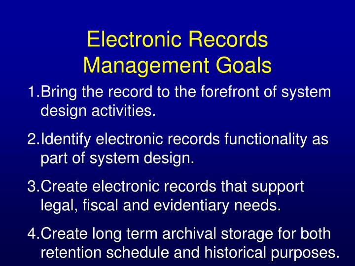 Electronic Records Management Goals