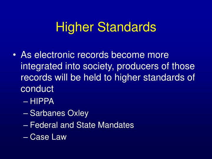 As electronic records become more integrated into society, producers of those records will be held to higher standards of conduct