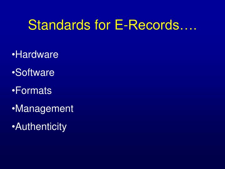 Standards for E-Records….
