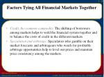factors tying all financial markets together