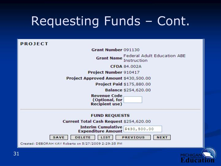 Requesting Funds – Cont.