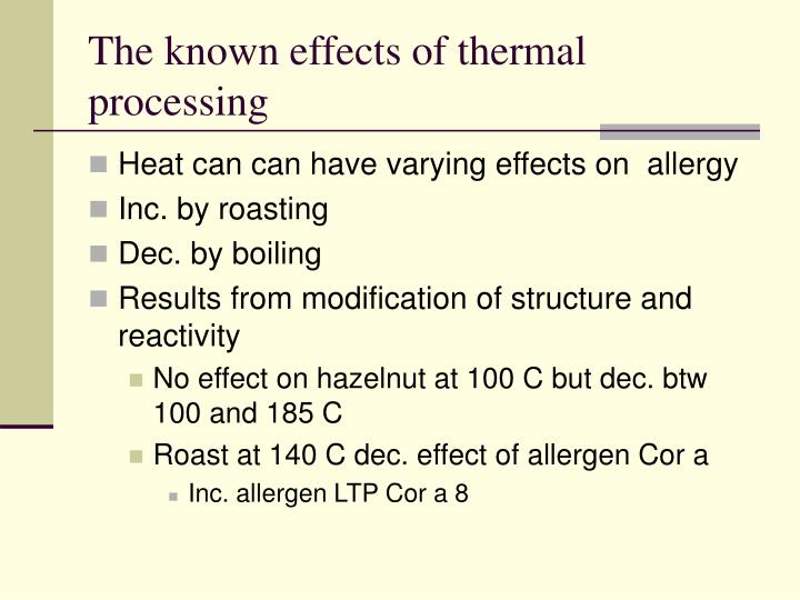 The known effects of thermal processing
