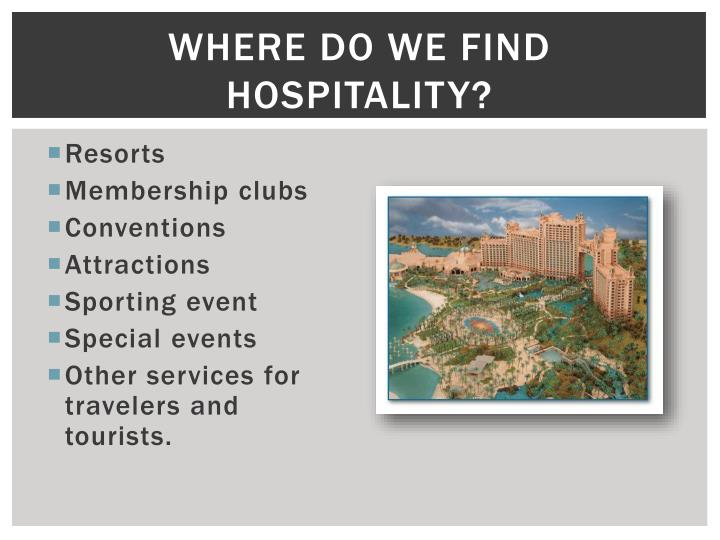 Where do we find Hospitality?