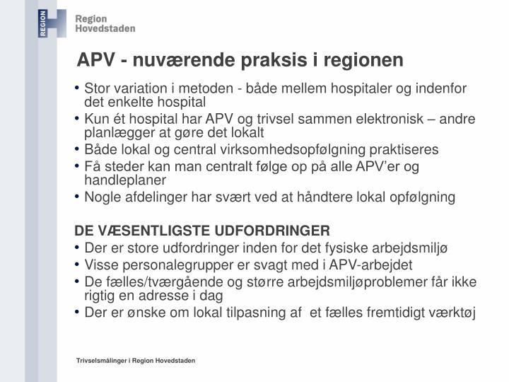 APV - nuværende praksis i regionen