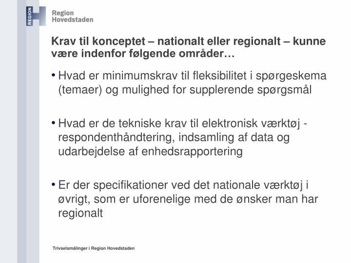 Krav til konceptet – nationalt eller regionalt – kunne være indenfor følgende områder…