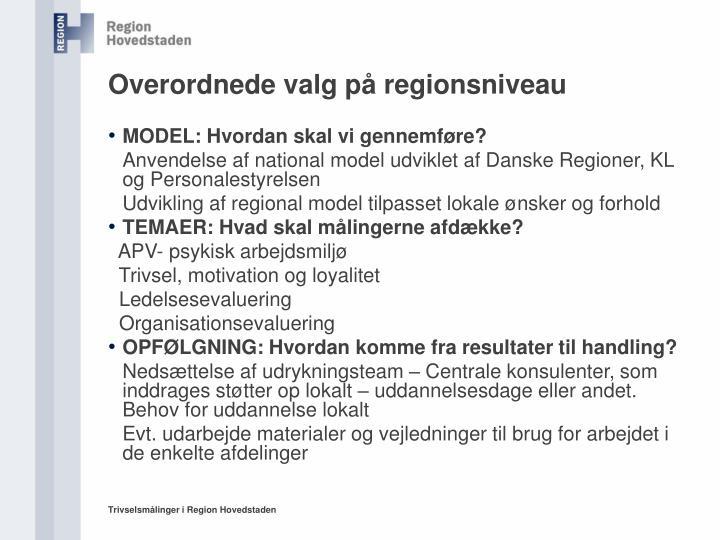 Overordnede valg på regionsniveau