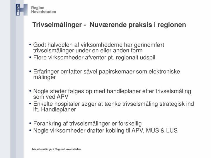 Trivselmålinger -  Nuværende praksis i regionen