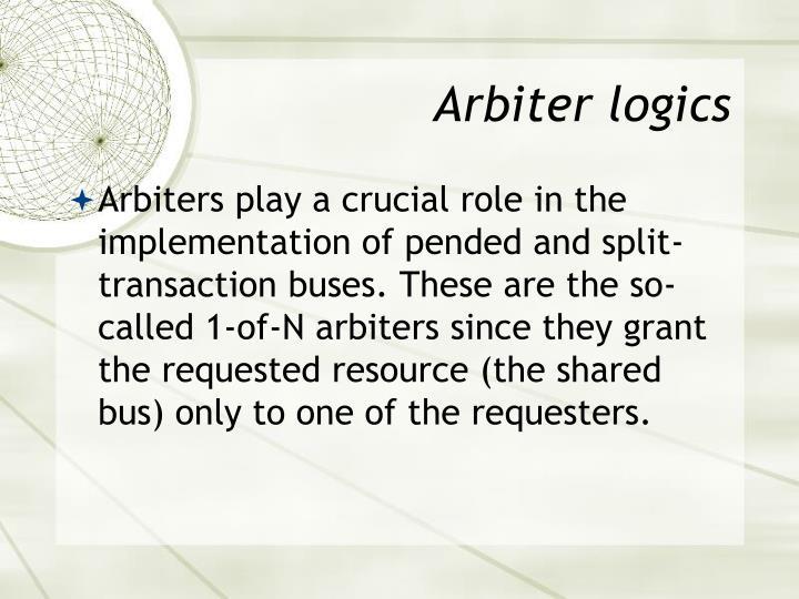 Arbiter logics