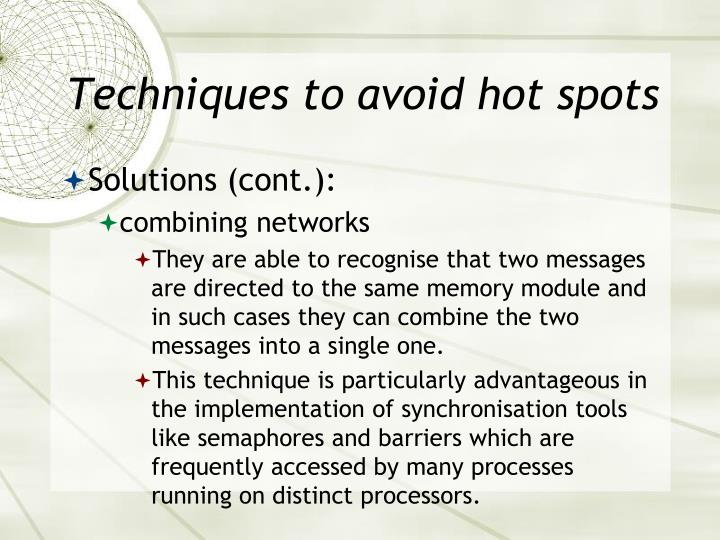Techniques to avoid hot spots