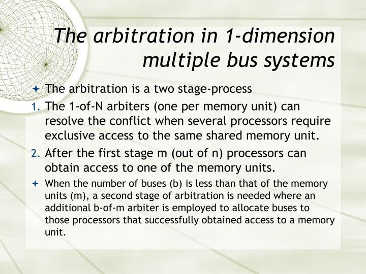The arbitration in 1-dimension multiple bus systems