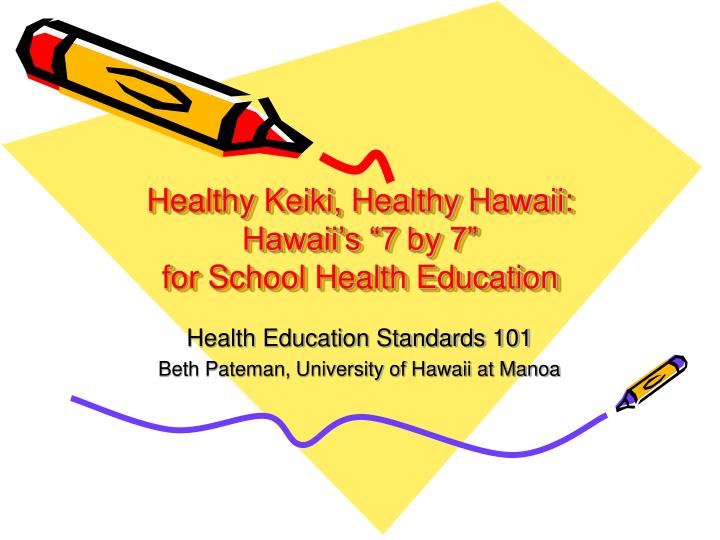 Healthy keiki healthy hawaii hawaii s 7 by 7 for school health education