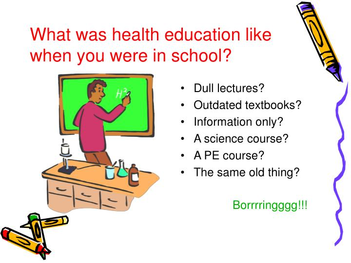 What was health education like when you were in school?