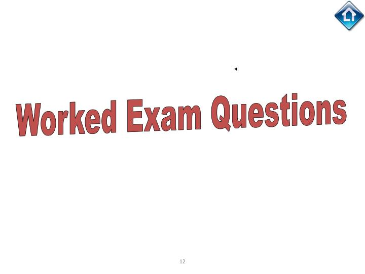Worked Exam Questions