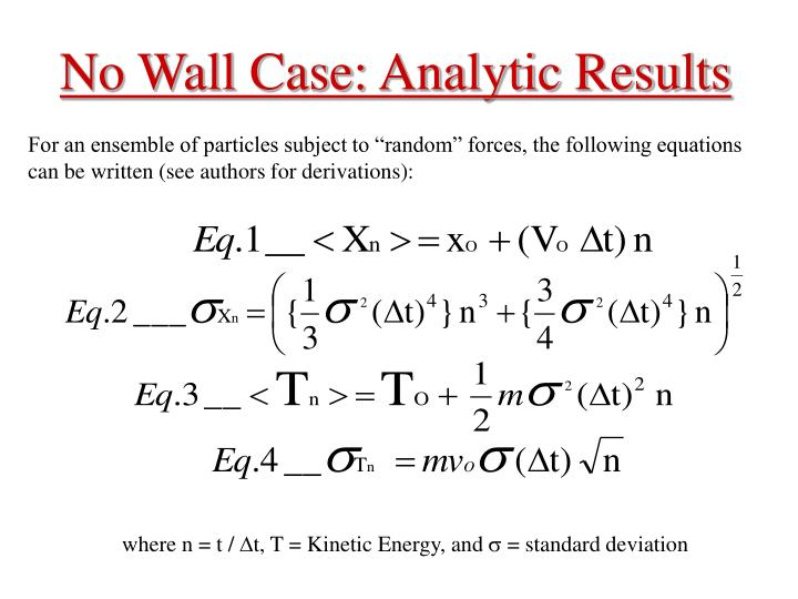 No Wall Case: Analytic Results