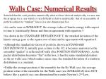 walls case numerical results